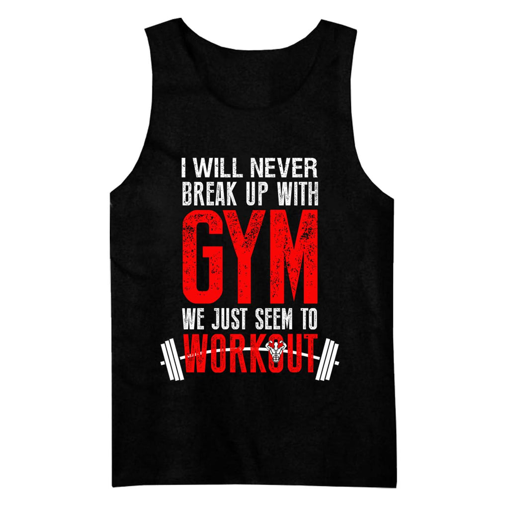 I Will Never Break Up With Gym Tank