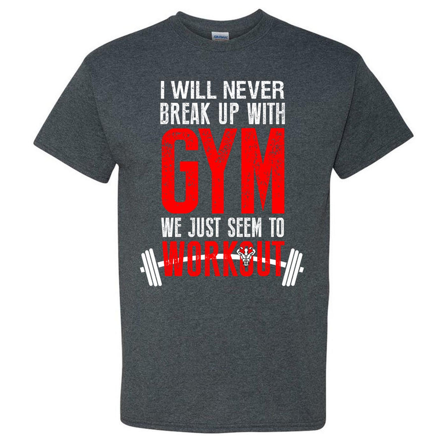 I Will Never Break Up With Gym - Best Seller