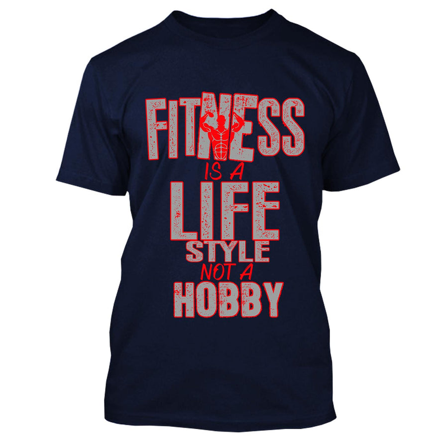 Fitness Is A Life Style Not A Hobby - Best Seller