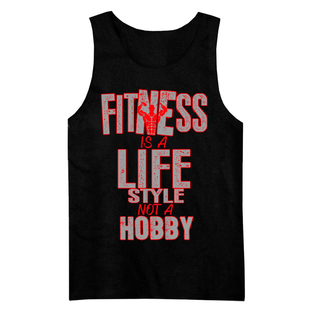 Fitness Is A Life Style Not A Hobby Tank