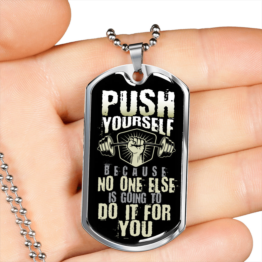 Push Yourself Dog Tag