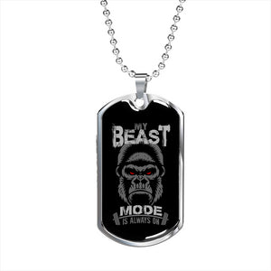 My Beast Mode Is Always On Dog Tag