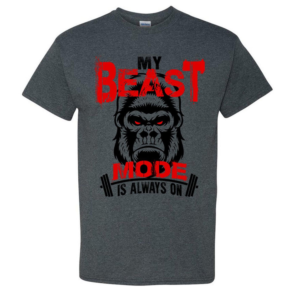 My Beast Mode Is Always On -Multiple Colors