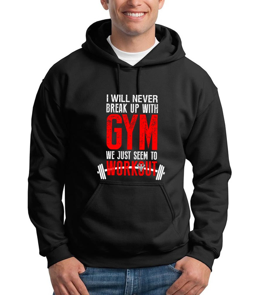 I Will Never Break Up With Gym Hooded Sweatshirt