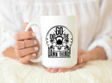 Go Do The Damn Thing Coffee Mug
