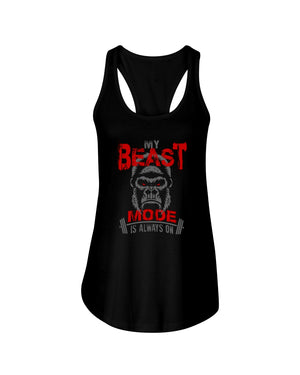 My Beast Mode Is Always On Women's Shirt and Tank