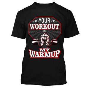 Your Workout Is My Warmup - Best Seller