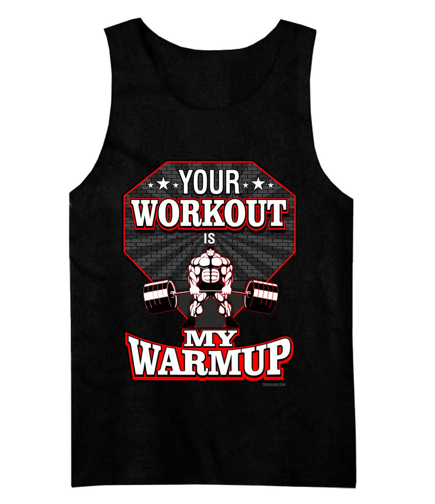 Your Workout Is My Warmup Tank
