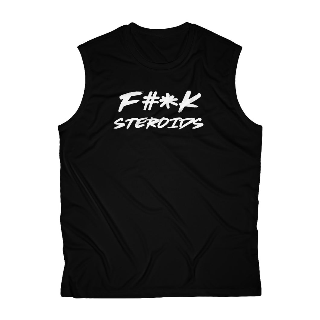 Men's Sleeveless F#*k Steroids Front Only