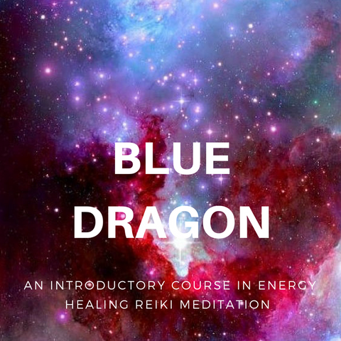 Tues 24th April 6 - 7.30pm (7 wk course) Blue Dragon - Reiki Meditation Classes