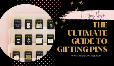 The Ultimate Guide to Gifting Pins