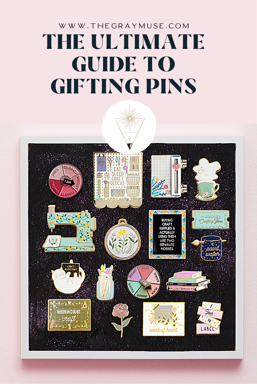 The Gray Muse The Ultimate Guide to Gifting Pins