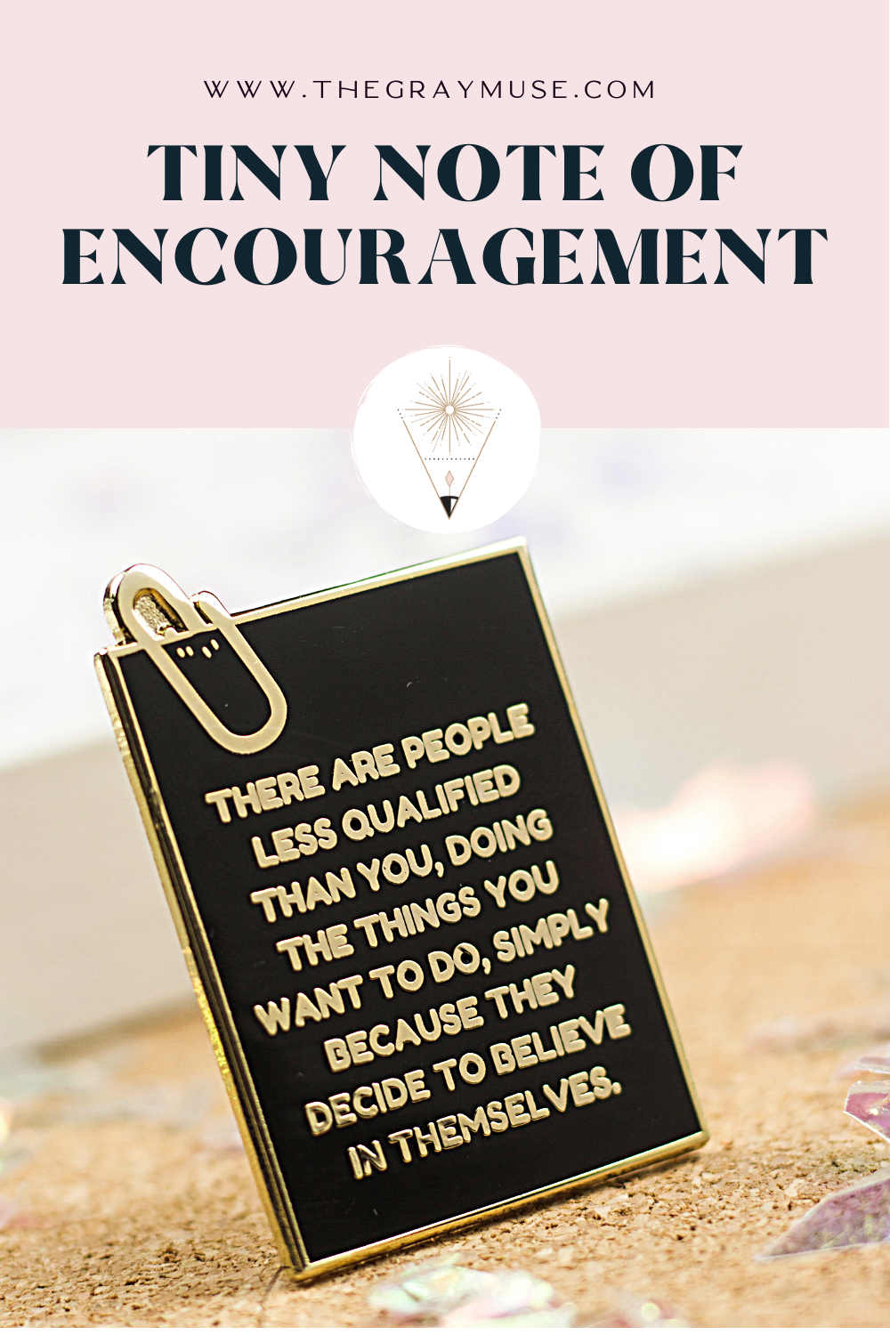 The Gray Muse Tiny Note of Encouragement