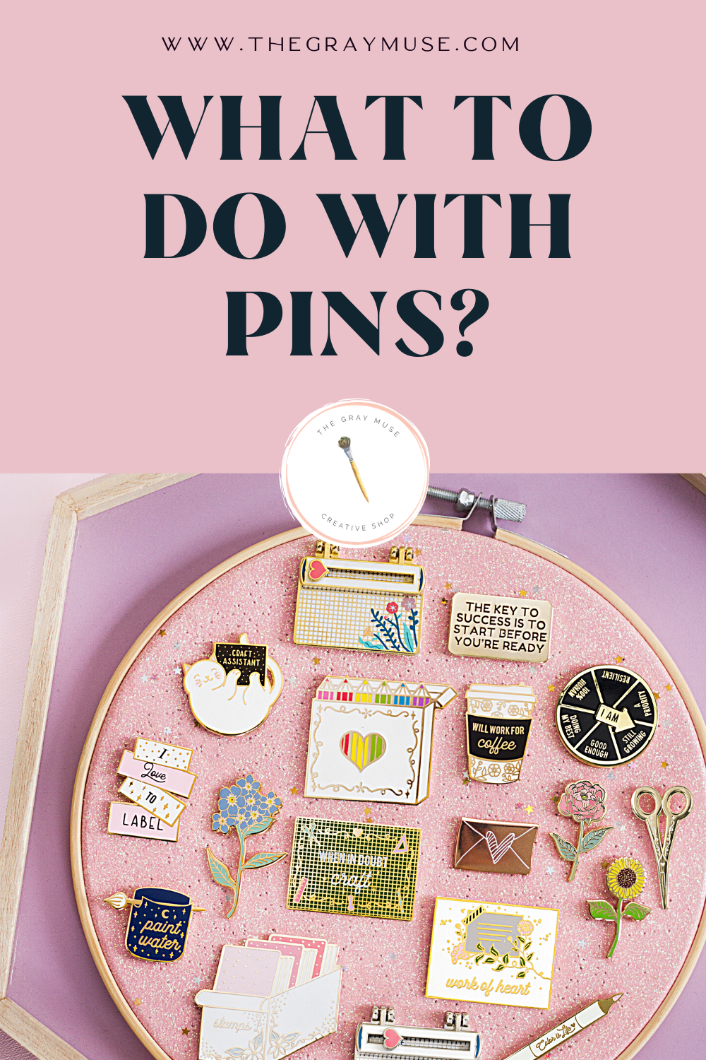 The Gray Muse - What to Do With Pins - Pinterest