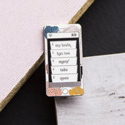 Too Many Tabs Phone Enamel Pin