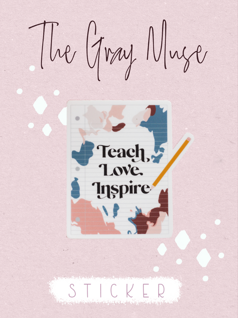 Teach Love Inspire Sticker