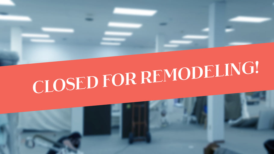 Retail Store CLOSED this week, Feb. 17-22 for remodeling!