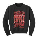 Dirrty Little Xmas Crewneck Sweatshirt