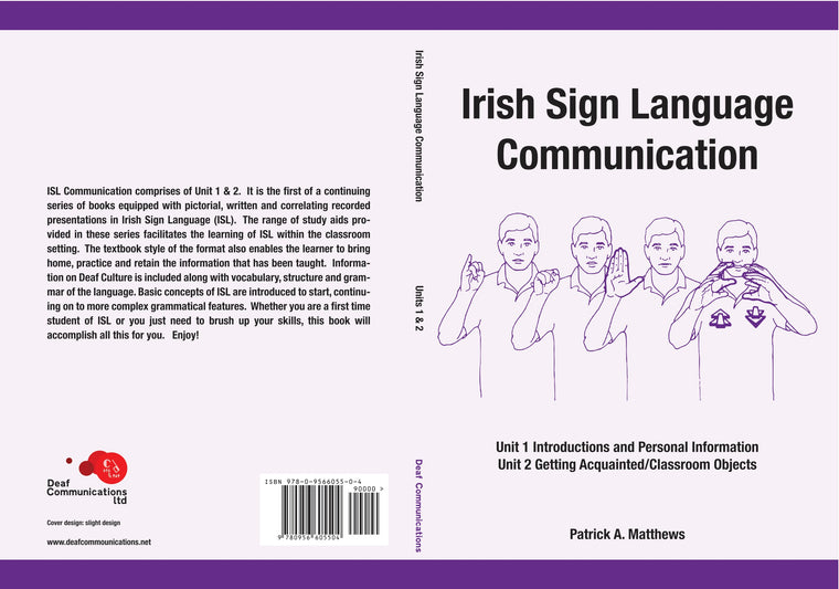 Irish Sign Language, ISL Communications Unit 1 &