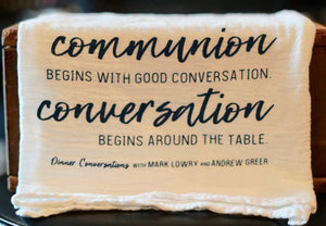 Communion & Conversation Tea Towel