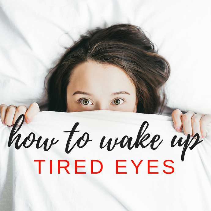 How to wake up tired eyes
