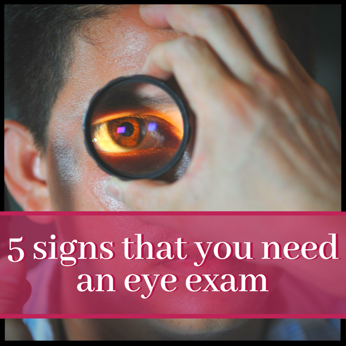 5 Signs That You Need An Eye Appointment