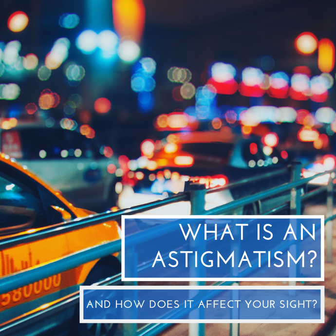 What is an Astigmatism?