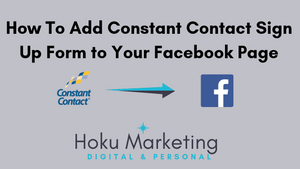 Tutorial - How To Add A Constant Contact Sign Up Link To Your Facebook Page-Hokumarketing