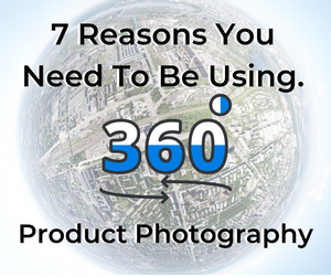 7 Reasons You Should Be Using 360 Product Photos