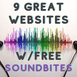 10 Great Places To Get FREE Soundbites - Updated 2021