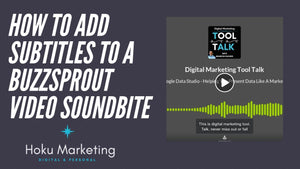 How To Add Subtitles To Your Buzzsprout Video Soundbite