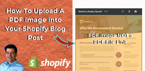 How To Upload A PDF IMAGE To A Shopify Blog Post
