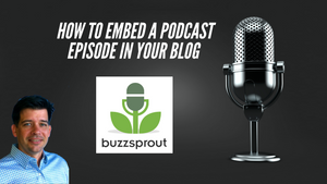 How To Embed A Podcast Episode In Your Blog