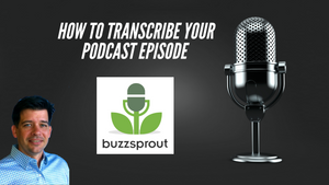 How To Transcribe Your Podcast Episode