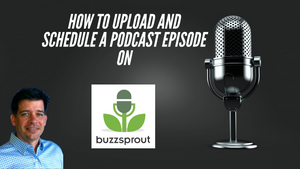 How To Upload A Podcast Episode On Buzzsprout