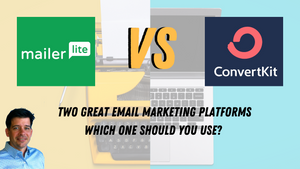 Mailerlite Vs. Converkit In 2021- Two Great Email Platforms, Which One Should You Use?