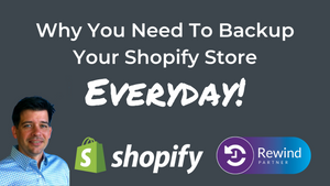 Why You Need To Backup Your Shopify Store - Everyday