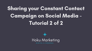 How To Share Your Constant Contact Campaign To Social Media Channels Part 2 of 2-Hokumarketing