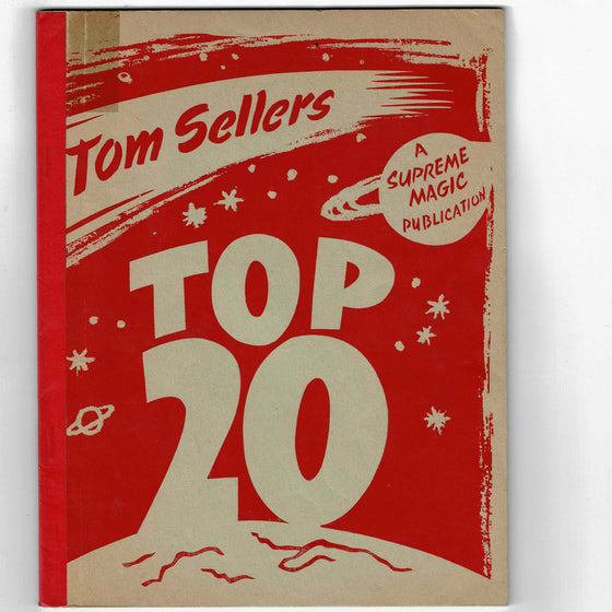 Tom Sellers 1958 - Top Twenty Tested Tricks by one of Magic's leading ideas man.