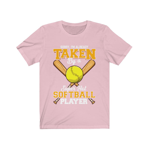 Sorry I'm already taken by a super hot softball player Unisex Short Sleeve Tee - Cute Softball shirt