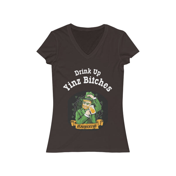 Drink Up Yinz Bitches Funny Slang - Women's Jersey Short Sleeve V-Neck Tee