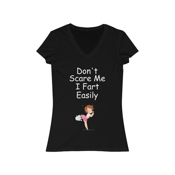 Don't Scare Me I Fart Easily Funny Novelty Shirt - Women's Jersey Short Sleeve V-Neck Tee
