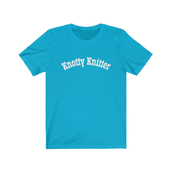 Knotty (Naughty) Knitter.  Unisex Jersey Short Sleeve Tee
