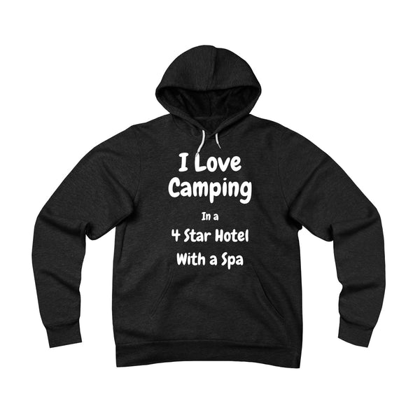 I Love Camping in a 4 Star Hotel funny Sarcastic Shirt  Unisex Sponge Fleece Pullover Hoodie