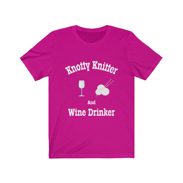 Knotty (Naughty) Knitter and Wine Drinker.  Unisex Jersey Short Sleeve Tee