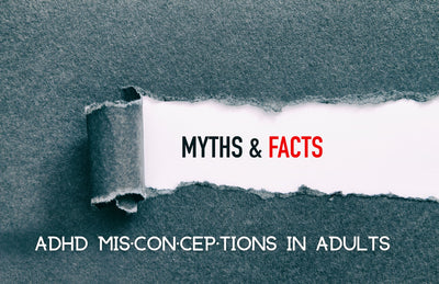 Common ADHD Misconceptions In Adults