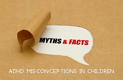 Common ADHD Misconceptions In Kids