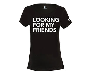 LOOKING FOR MY FRIENDS