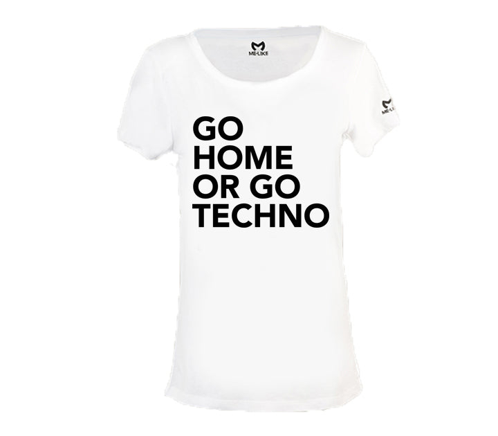 GO HOME OR GO TECHNO