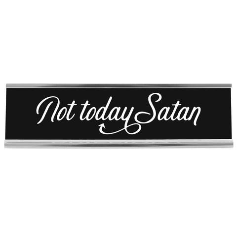 Not Today Satan Desk Sign